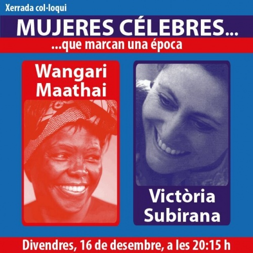 MUJERES CÉLEBRES: VICTORIA SUBIRANA Y WANGARI MAATHAI