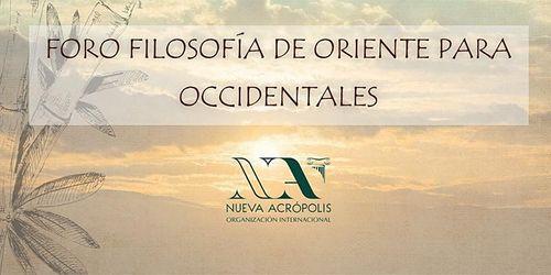 FORO DE FILOSOFIA DE ORIENTE PARA OCCIDENTALES