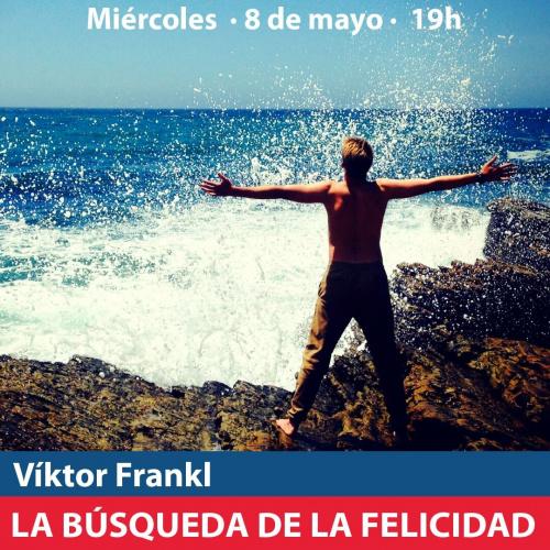 La búsqueda de la felicidad: Viktor Frankl